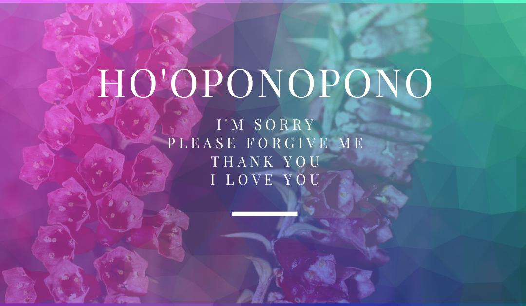 Ho'oponopono prayer.