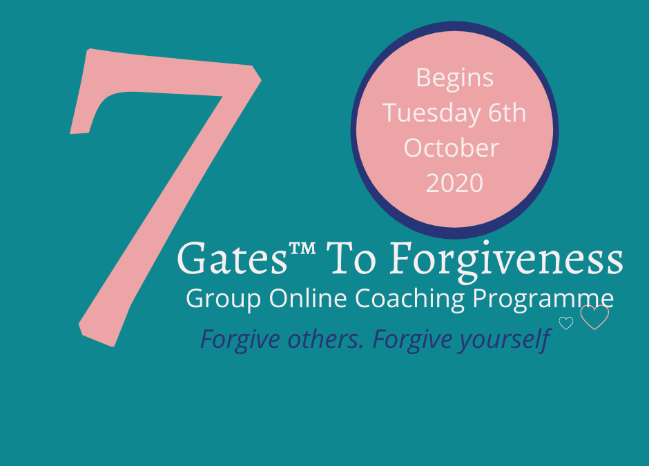 7 Gates™ To Forgiveness Group Coaching Programme (online).Begins Tue Oct 6th at 7p.m