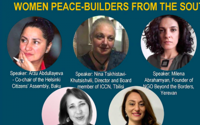 Women Peacebuilders from the South Caucuses Webinar Friday 12 Feb 2-4p.m UTC