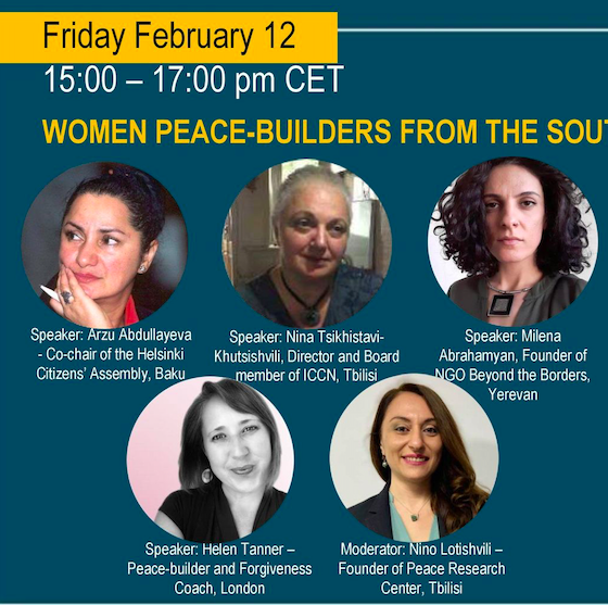 Women Peacebuilders from the South Caucuses Webinar Friday 12 Feb 2-4p.m UTC
